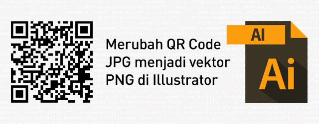 Cara Merubah QR Code JPG Menjadi Vektor