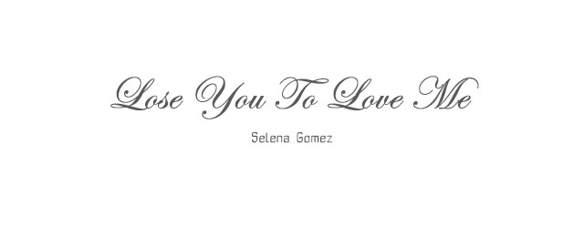selena gomez lose you to love me lyrics - dunia hatori