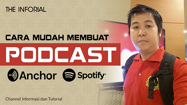 Cara Membuat Podcast di Anchor dan Spotify - The Inforial